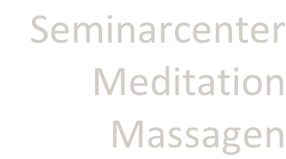 Seminarcenter    Meditation     Massagen